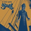 If You Have Ghost - EP by Ghost album reviews