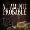 Stream & download Altamente Probable - Single