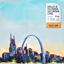Lil Bit by Nelly & Florida Georgia Line listen, download