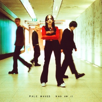 Who Am I? by Pale Waves album reviews, ratings, credits