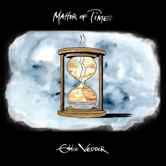 Matter of Time - EP by Eddie Vedder album reviews, ratings, credits