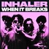 Stream & download When It Breaks - Single