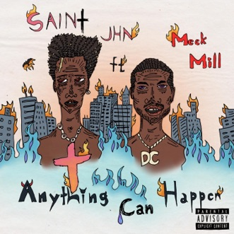 Anything Can Happen (feat. Meek Mill) - Single by SAINt JHN album reviews, ratings, credits