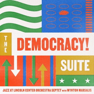 The Democracy! Suite by Jazz at Lincoln Center Orchestra & Wynton Marsalis album reviews, ratings, credits