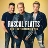 How They Remember You by Rascal Flatts music reviews, listen, download
