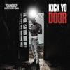Stream & download Kick Yo Door - Single