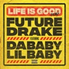 Stream & download Life Is Good (Remix) [feat. Drake, DaBaby & Lil Baby] - Single