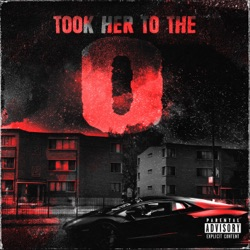 Took Her to the O by King Von reviews, listen, download