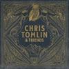 Chris Tomlin & Friends by Chris Tomlin album reviews