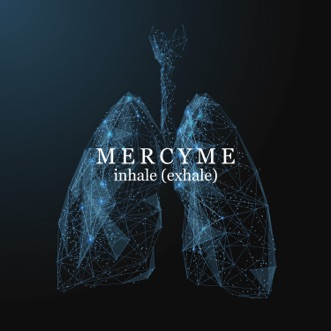 Inhale (exhale) by MercyMe album reviews, ratings, credits