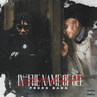 In The Name Of Gee (Still Most Hated) by Fredo Bang album reviews, ratings, credits