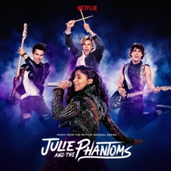 Julie and The Phantoms: Season 1 (Music from the Netflix Original Series) by Madison Reyes, Charlie Gillespie, Cheyenne Jackson & Savannah Lee May album reviews