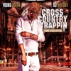 Stream & download Cross Country Trappin