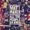 All the People Said Amen (Live) by Matt Maher album reviews