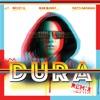Stream & download Dura (Remix) [feat. Natti Natasha, Becky G. & Bad Bunny] - Single