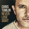 Never Lose Sight (Deluxe Edition) by Chris Tomlin album reviews