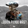 Stream & download ¿Quién Pierde Más? - Single