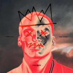 Long Live the Kings - EP by Calboy album reviews