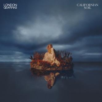 Californian Soil by London Grammar song reviws