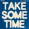 Stream & download Take Some Time (feat. Alt-J) [Gus alt-J Remix] - Single