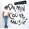 Stream & download Damn Country Music (Deluxe Edition)