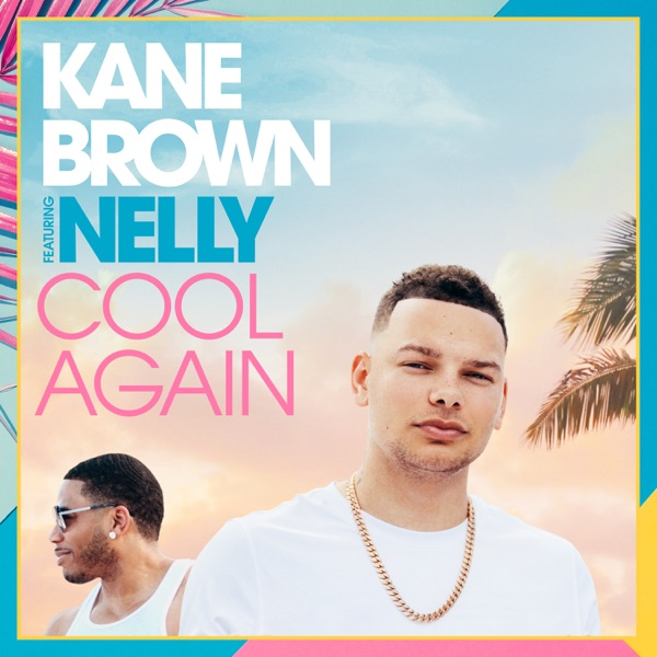 Cool Again (feat. Nelly) by Kane Brown song reviws