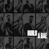 Stream & download Build a Bae - Single