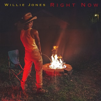 Right Now (Apple Music Film Edition) by Willie Jones album reviews, ratings, credits