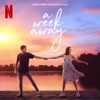A Week Away (Music From The Netflix Film) by The Cast Of Netflix's Film A Week Away album reviews