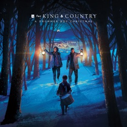 Little Drummer Boy by for KING & COUNTRY listen, download