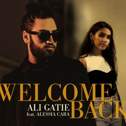 Welcome Back (feat. Alessia Cara) by Ali Gatie listen, download