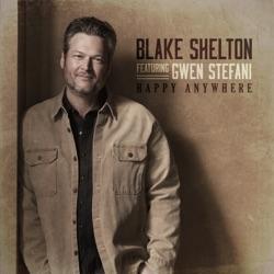 Happy Anywhere (feat. Gwen Stefani) by Blake Shelton listen, download