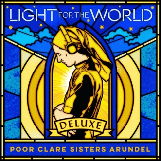 Light for the World (Deluxe) by Poor Clare Sisters Arundel album reviews, ratings, credits