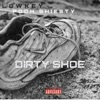 Stream & download Lowkey - Dirty Shoe (feat. Pooh Shiesty) - Single