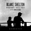 Stream & download Nobody But You (Duet with Gwen Stefani) [Acoustic] - Single