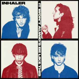 It Won't Always Be Like This by Inhaler album reviews, ratings, credits