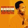 Stream & download Blackstar black lives matter (Rockstar cover) [feat. Da Baby & Roddy Ricch]