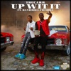 Stream & download Up Wit It (feat. Bankroll Freddie)