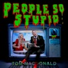 People So Stupid by Tom MacDonald music reviews, listen, download