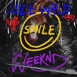Smile by Juice WRLD & The Weeknd reviews, listen, download