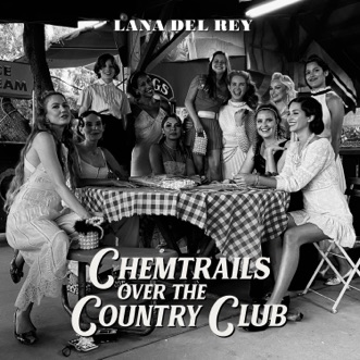 Chemtrails Over the Country Club by Lana Del Rey album reviews, ratings, credits