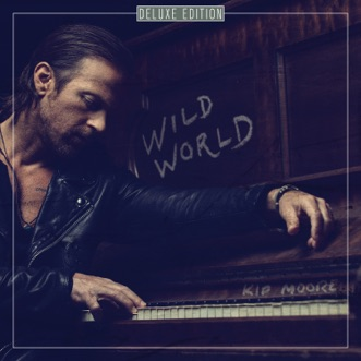 Wild World (Deluxe) by Kip Moore album reviews, ratings, credits