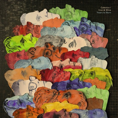 Years to Burn by Calexico & Iron & Wine album reviews, ratings, credits