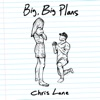 Big, Big Plans by Chris Lane music reviews, listen, download