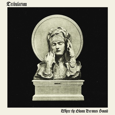 Where the Gloom Becomes Sound by Tribulation album reviews, ratings, credits