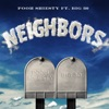 Stream & download Neighbors (feat. BIG30) - Single