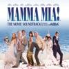 Stream & download Mamma Mia! (The Movie Soundtrack feat. the Songs of ABBA) [Bonus Track Version]