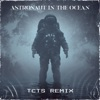 Stream & download Astronaut In The Ocean (TCTS Remix) - Single