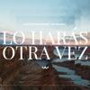 Stream & download Lo Harás Otra Vez