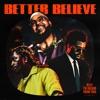 Stream & download Better Believe - Single